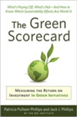 The Green Scorecard:Measuring The Return On Investment In Sustainability Initiatives