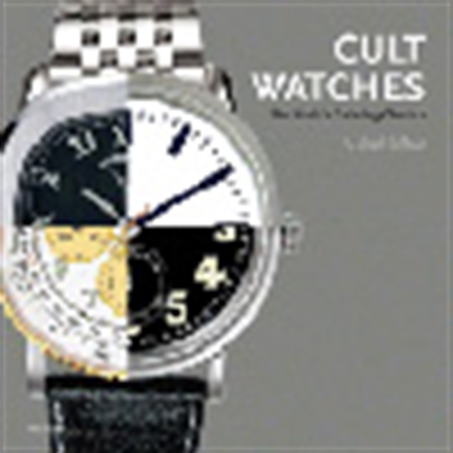 Cult Watches - The World`s Enduring Classics