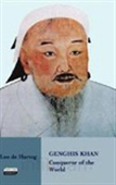 Genghis Khan : Conqueror Of The World