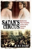 Satan`s Circus: Murder, Vice, Police Corruption And New York`s Trial Of The Century