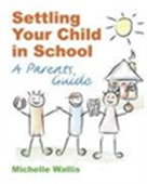 Setting Your Child In School: A Parent`s Guide