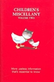 Children`s Miscellany: Volume Two: More Useless Information That`s Essential To Know