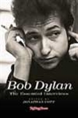Bob Dylam - The Essential Interviews