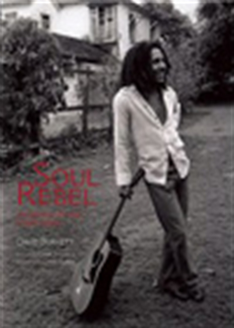 Soul Rebel: An Intimate Portrait Of Bob Marley