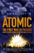 Atomic: The First War Of Physics And The Secret History Of The Atom Bomb: 1939-49