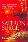Saffron Surge - India`s Re-Emergence On The Global Scene And Hindu Ethos