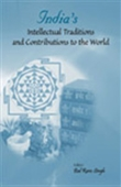 India`s Intellectual Traditions And Contributions To The World