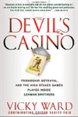 The Devil`s Casino: Friendship, Betrayal, And The High Stakes Games Played Inside Lehman Brothers