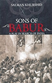 Sons Of Babur - A Play In Search Of India