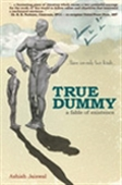 True Dummy: A Fable Of Existence