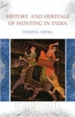 History And Heritage Of Indian Game Hunting