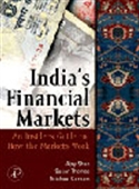 India`s Financial Markets: An Insider`s Guide To How The Markets Work