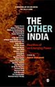 The Other India: Realities Of An Emerging Power