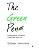 The Green Pen : Environmental Journalism In India And South Asia
