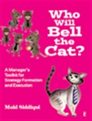 Who Will Bell The Cat?: A Manager`s Toolkit For Strategy Formation And Execution
