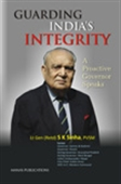 Guarding India`s Integrity: A Proactive Governor Speaks