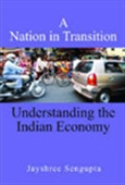 A Nation In Transition - Understanding The Indian Economy