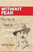 Without Fear - The Life & Trial Of Bhagat Singh