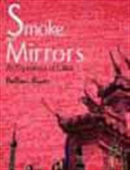 Smoke And Mirrors - An Experience Of China