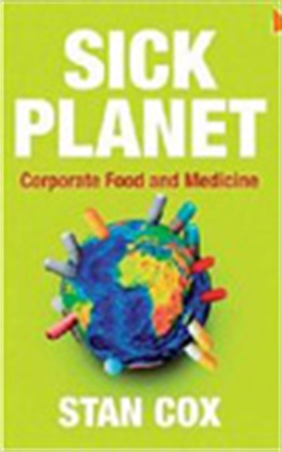 Sick Planet: The Impact Of Corporate Food And Medicine