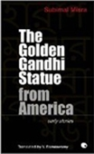 The Golden Gandhi Statue From America: Early Stories