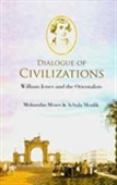 Dialogue Of Civilizations: William Jones And The Orientalists