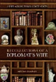A Life Across Three Continents: Recollections Of A Diplomat`s Wife
