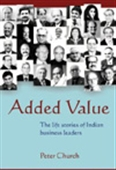 Added Value: The Life Stories Of Indian Business Leaders