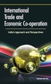 International Trade And Economic Co-Operation: India`s Approach And Perspectives