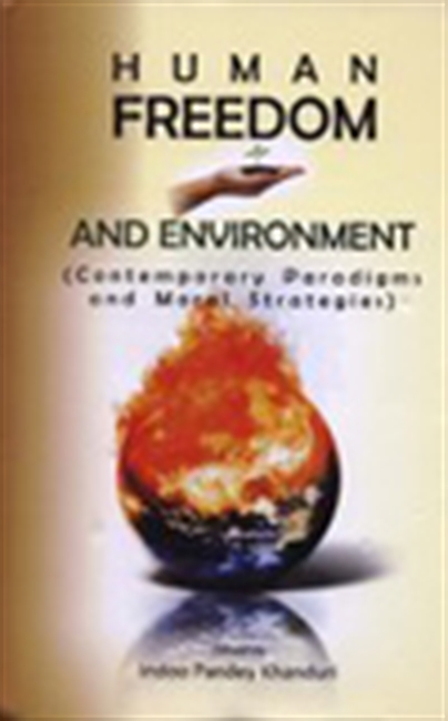 Human Freedom And Environment (Contemporary Paradigms And Moral Strategies)