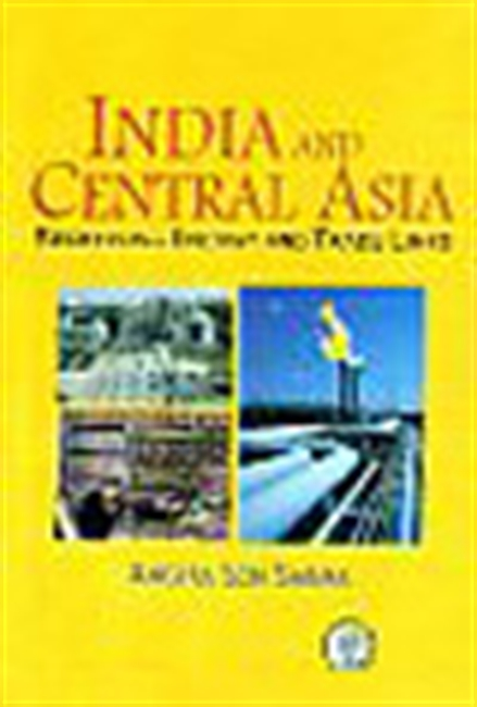 India And Central Asia : Redefining Energy And Trade Links