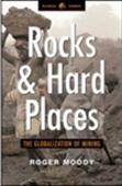 Rocks And Hard Places - The Globalization Of Mining