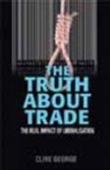 The Truth About Trade: The Real Impact Of Liberalisation
