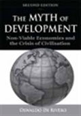 The Myth Of Development: Non-Viable Economies And The Crisis Of Civilisation