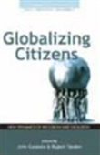 Globalizing Citizens: New Dynamics Of Inclusion And Exclusion