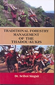 Traditional Forestry Management Of The Thadou-Kukis