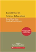 Excellence In School Education : Some Ideas From Leading Practitioners