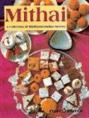 Mithai - A Collection Of Traditional Indian Sweets