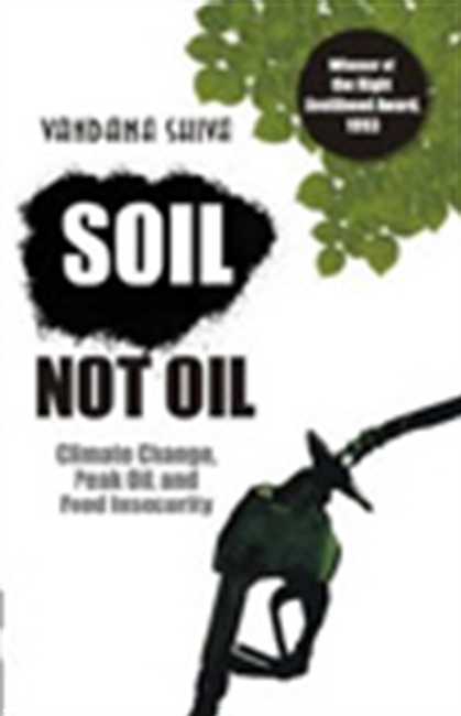 Soil Not Oil: Climate Change, Peak Oil, And Food Insecurity