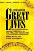 Lessons From Great Lives - Learn To Be Rich In All Areas Of Your Life!