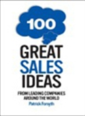 100 Great Sales Ideas: From Leading Companies Around The World