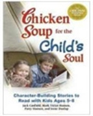 Chicken Soup For The Child`s Soul