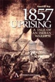 1857 Uprising: A Tale Of Indian Warrior
