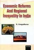 Economic Reforms And Regional Inequality In India