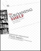 The Groaning Shelf And Other Instances Of Book Love