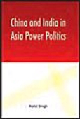 China And India In Asia Power Politics