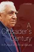 A Crusader`s Century: In Pursuit Of Ethical Values