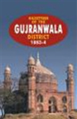 Gazetteer Of The Gujranwala District 1883-4