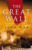 The Great Wall - The Extraordinary History Of China`s Wonder Of The World