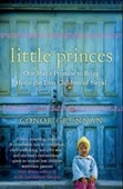 Little Princes : One Man's Promise To Bring Home The Lost Children Of Nepal